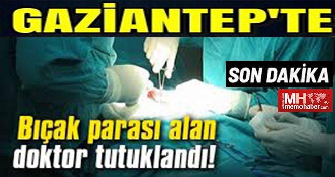 Gaziantep'te  sağlıkta skandal: O doktor tutuklandı.