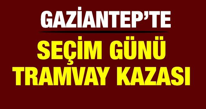 Gaziantep'te  tramvay kazası!..