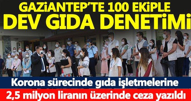 Gaziantep'te 100 ekiple dev gıda denetimi