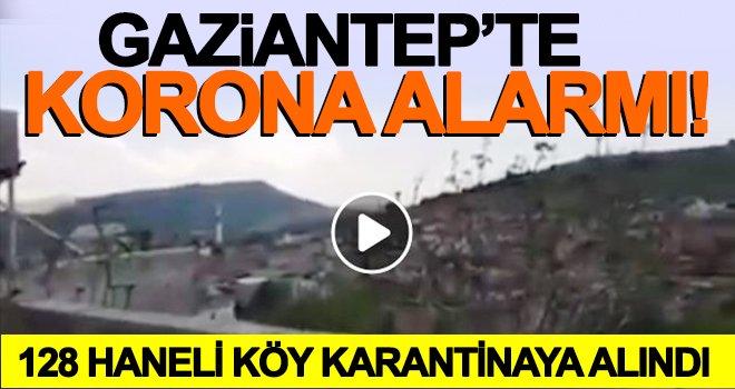 Gaziantep'te 128 haneli köye karantina ve sokağa çıkma yasağı getirildi