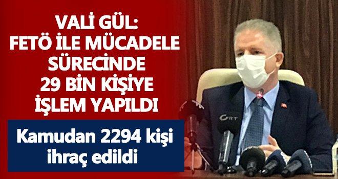 Gaziantep'te 29 bin kişi hakkında FETÖ işlemi yapıldı
