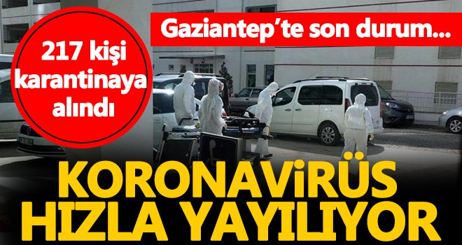 Gaziantep'te 62 hanede 217 kişi karantinada