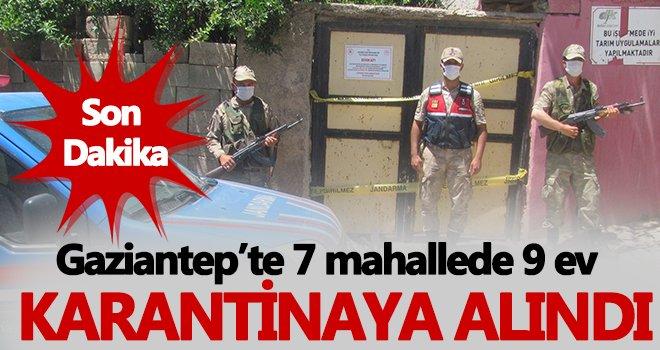 Gaziantep'te 9 ev karantinaya alındı!..