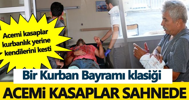 Gaziantep'te acemi kasaplar hastanelere koştular
