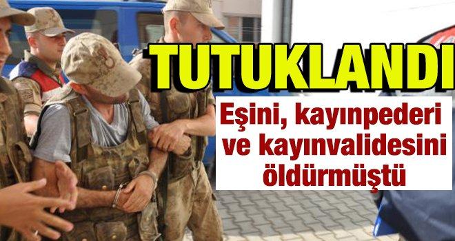 Gaziantep'te ailesini katleden cani tutuklandı