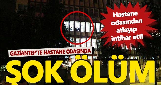 Gaziantep'te akılalmaz olay! Hastane odasından atlayıp intihar etti
