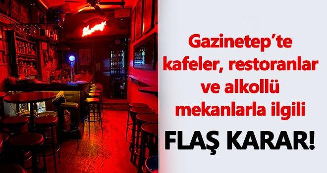 Gaziantep'te alkollü mekanlarla ilgili flaş gelişme
