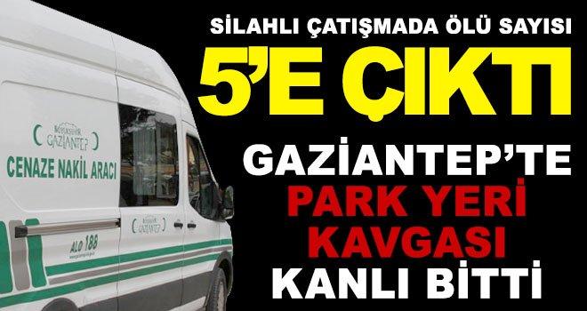 Gaziantep'te av tüfeklerinin konuştuğu kavgada ölü sayısı 5'e çıktı