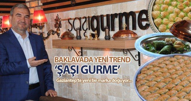 Gaziantep'te baklavada yeni trend 'ŞAŞI GURME'