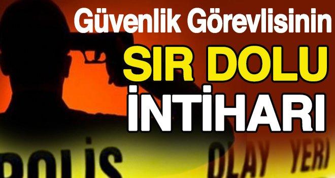 Gaziantep'te banka güvenlik görevlisinin sır intiharı