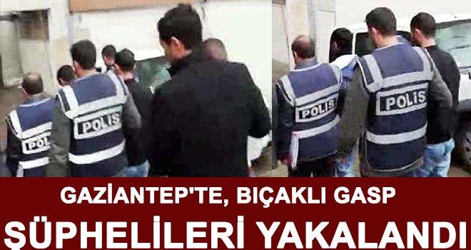 Gaziantep'te bıçaklı gasp şüphelileri yakalandı!..