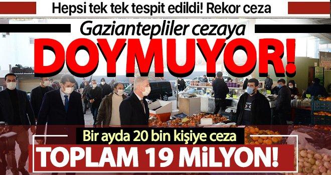 Gaziantep'te bir ayda 20 bin kişiye rekor ceza!