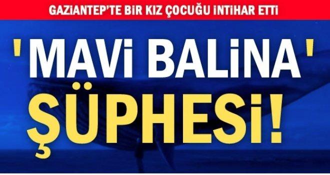 Gaziantep'te bir kız çocuğu intihar etti:'Mavi Balina' şüphesi!