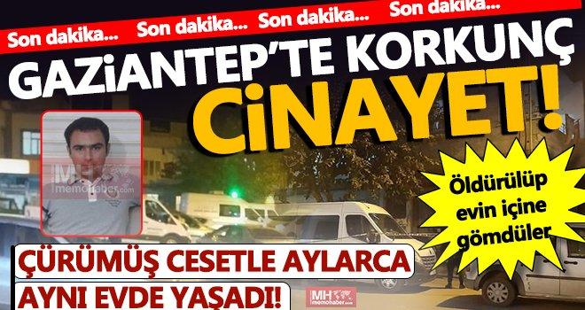 Gaziantep'te böyle vahşet görülmedi: Cesetle yaşadı