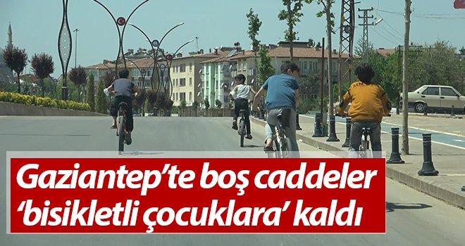Gaziantep'te cadde ve sokaklar sessizliğe büründü