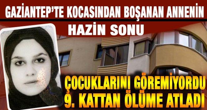 Gaziantep'te çaresiz anne çocuklarını göremeyince intihar etti
