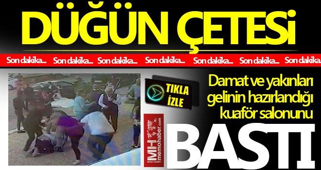 Gaziantep'te düğün çetesi kuaför salonunu bastı!