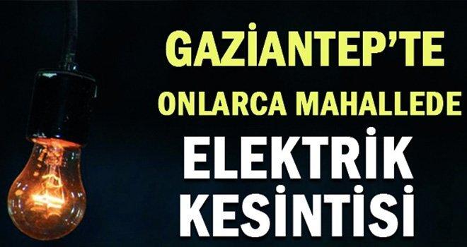 Gaziantep'te elektirik kesintisi! İşte o mahalleler...
