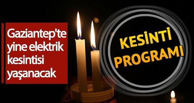 Gaziantep'te elektrik kesintisi nerelerde olacak?