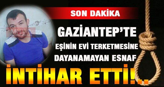 Gaziantep'te eşiyle tartışan esnaf intihar eti