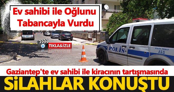 Gaziantep'te ev sahibi ile kiracının tartışmasında kan aktı