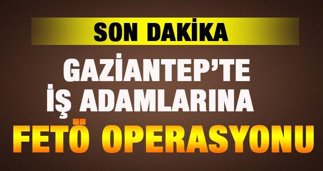 Gaziantep'te FETÖ operasyonu... Tutuklamalar var