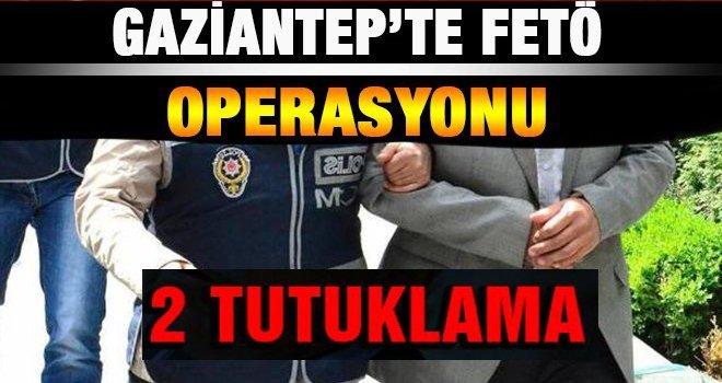 Gaziantep'te FETÖ'ye operasyon 2 tutuklama