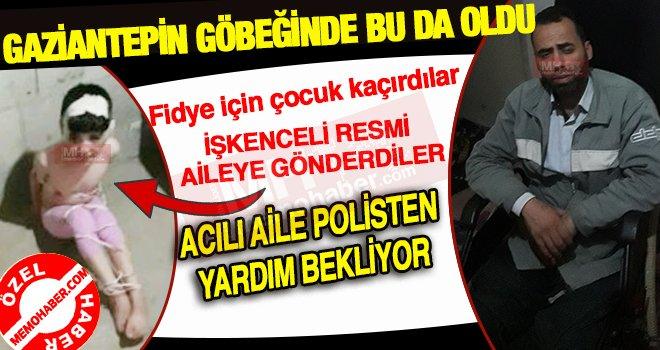 Gaziantep'te fidye için 6 yaşındaki çocuğu kaçırdılar!..