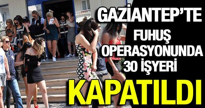 Gaziantep'te fuhuş yapılan 30 yer mühürlendi