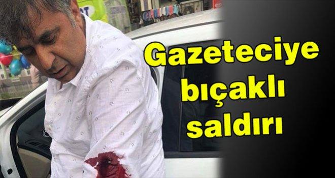 Gaziantep'te Gazeteciye bıçaklı saldırı...