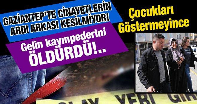 Gaziantep'te gelin kayınpederini bıçakla delik deşik etti