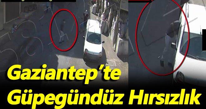 Gaziantep'te gündüz vakti hırsızlık!..