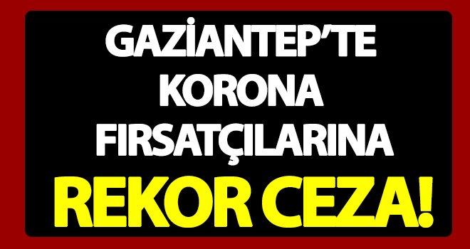 Gaziantep'te haksız fiyat artışı yapan o firmaya para ceza
