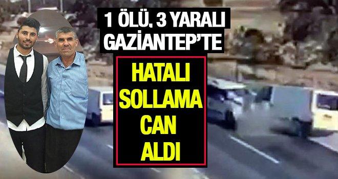 Gaziantep'te hatalı sollama kazası: 1 ölü, 3 yaralı