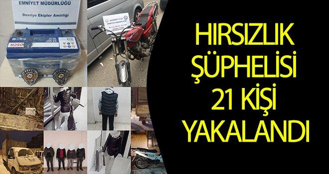 Gaziantep'te hırsızlık  şüphelisi  21 kişi  yakalandı