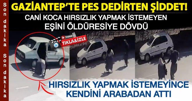 Gaziantep'te böyle şiddet görülmedi: Hırsız koca karısına...