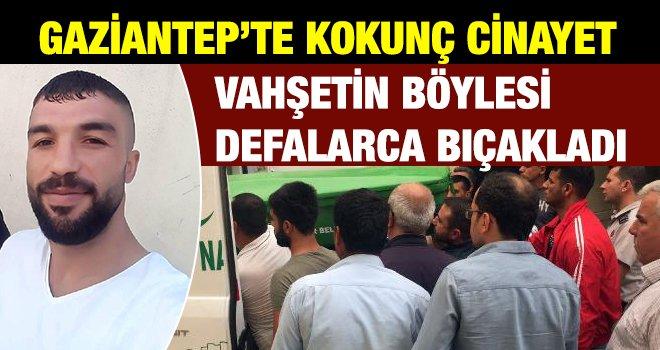 Gaziantep'te husumetlisi tarafından bıçaklanarak öldürüldü
