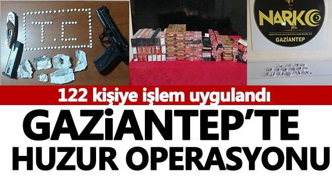 Gaziantep'te huzur operasyonu: 122 kişiye işlem...
