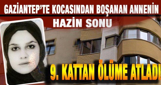 Gaziantep'te iki çocuk annesi bunalıma girdi: 9. kattan atladı...