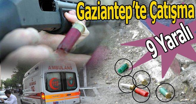 Gaziantep'te iki grup arasında silahlı çatışma: 9 yaralı