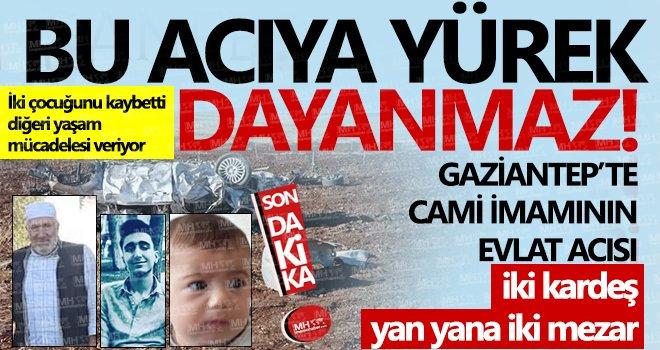 Gaziantep'te iki kardeşin feci ölümü