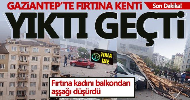 Gaziantep'te inanılmaz anlar! Fırtına kenti yıktı geçti...