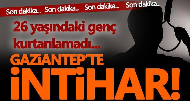 Gaziantep'te intihar! 26 yaşındaki genç kurtarılamadı