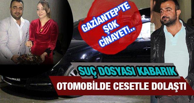 Gaziantep'te işadamı sevgilisini öldürüp, cesedini otomobille 5 saat dolaştırdı