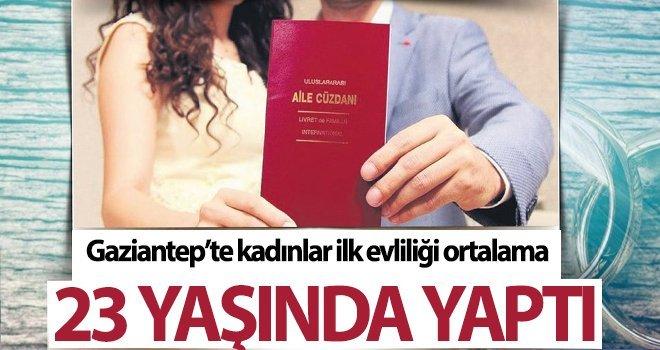 Gaziantep'te kadınlar ilk evliliği ortalama 23 yaşında yaptı