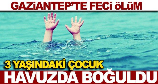 Gaziantep'te kahreden haber! Havuzda boğuldu
