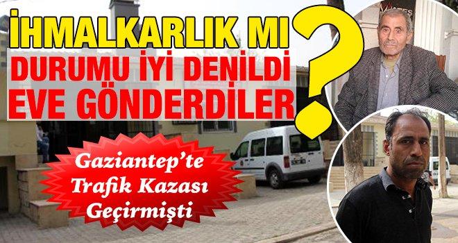 Gaziantep'te kazada yaralan şahız evde öldü!..