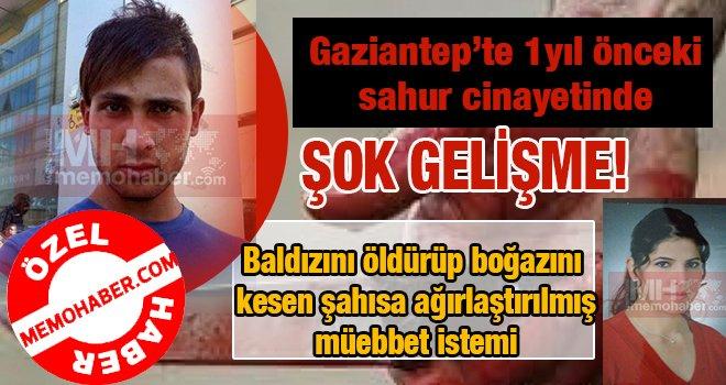 Gaziantep'te korkunç cinayete müebbet!..