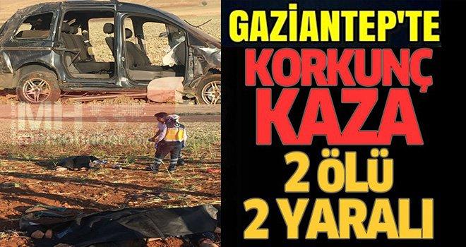 Gaziantep'te korkunç kaza ! 2 ölü 2 yaralı