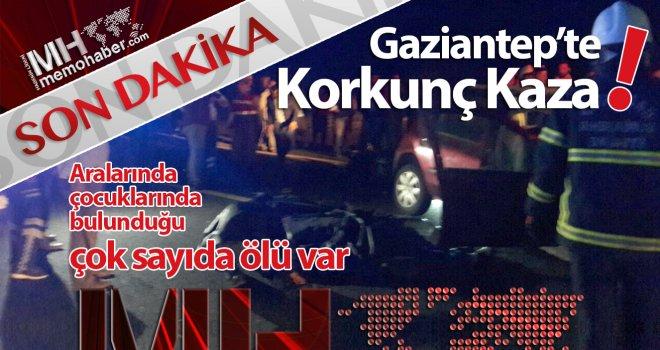 Gaziantep'te korkunç kaza! 5 ölü 6 yaralı